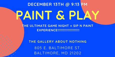 Paint & Play: The Ultimate Game Night  + Sip n Paint Experience! tickets