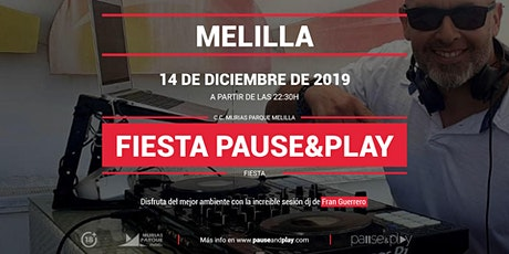 Fiesta Pause&Play con Fran Guerrero en Pause&Play Parque Melilla entradas