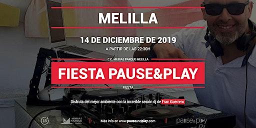 Fiesta Pause&Play con Fran Guerrero en Pause&Play Parque Melilla