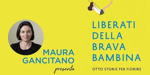 Maura Gancitano presenta Liberati della brava bambina