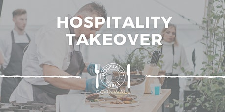 Hospitality Takeover | South-East Cornwall | Hospitality Table Cornwall tickets