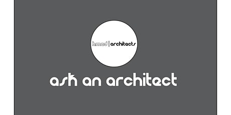 Ask an Architect - Making a Change to our Home or Business? tickets