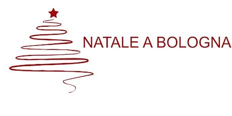 NATALE A BOLOGNA  - (FREE DONATION) biglietti