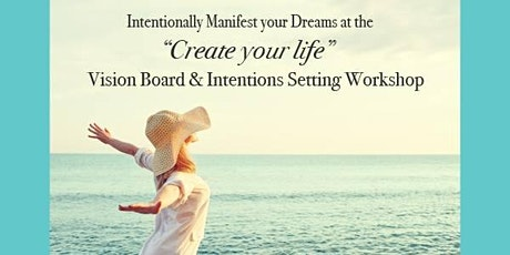 Create your life - Vision board and Intention Setting Workshop tickets