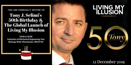 Let's Celebrate Together Tony J. Selimi's 50th & The Global Launch of Living My Illusion tickets