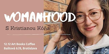 Womanhood s Kristianou Kóňa tickets