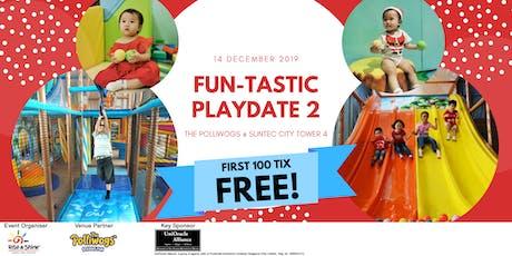 FUN-TASTIC PLAYDATE 2! tickets