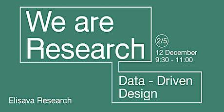 We are Research: Data-Driven Design entradas