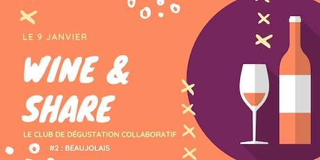 Wine & Share / Dégustation #2 - Beaujolais tickets