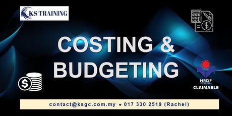 Costing and Budgeting Workshop [KL WORKSHOP] [HRDF CLAIMABLE TRAINING] tickets