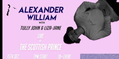 Alexander William with Tully John & Liza Jane tickets