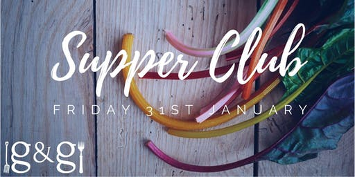 Gluts & Gluttony Seasonal Supper Club - 31st January