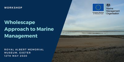 Workshop: Wholescape Approach to Marine Management (South West)