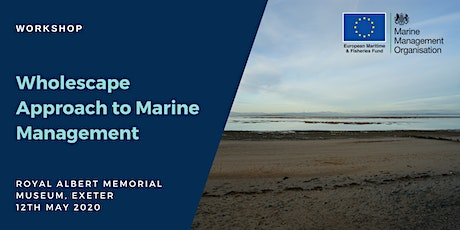 Workshop: Wholescape Approach to Marine Management (South West) tickets