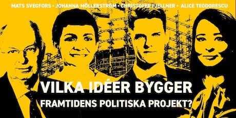 Vilka idéer bygger framtidens politiska projekt? tickets