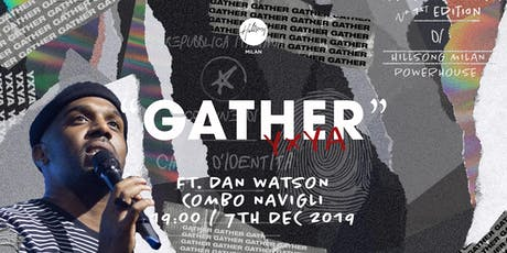 """Gather"" YxYA Night - Milan tickets"
