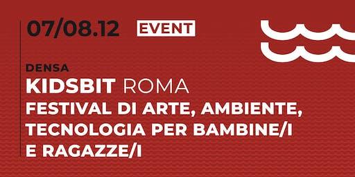 KIDSBIT ROMA - Festival di arte, ambiente e tecnologia per bambine/i e raga