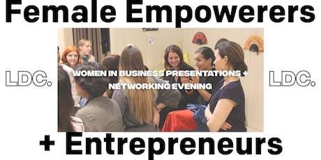 Female Empowerers + Entrepreneurs: Women in Business Networking biglietti