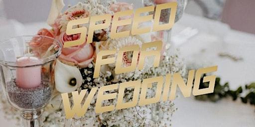 Speed for Wedding - Reloaded