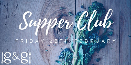 Gluts & Gluttony Seasonal Supper Club - 28th February