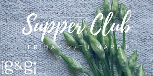 Gluts & Gluttony Seasonal Supper Club - 27th March