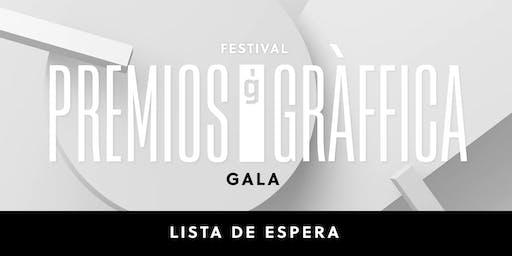 LISTA DE ESPERA — GALA Festival Premios Gràffica 2019