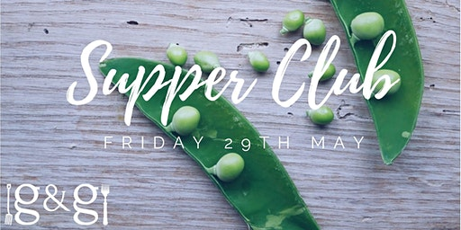 Gluts & Gluttony Seasonal Supper Club - 29th May