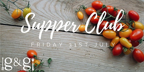 Gluts & Gluttony Seasonal Supper Club - 31st July tickets