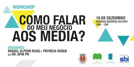 Workshop: Como falar do meu negócio aos media? bilhetes