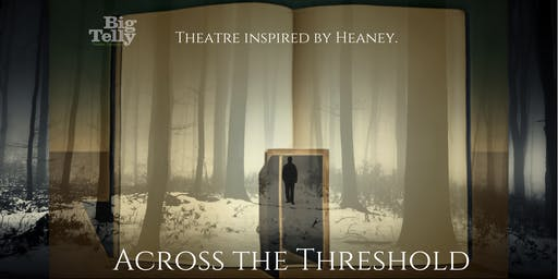 Heaney Inspired - Across The Threshold