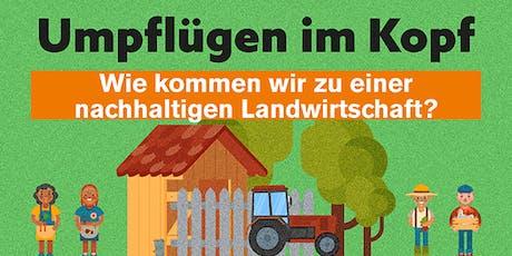 Umpflügen im Kopf. Wie kommen wir zu einer nachhaltigen Landwirtschaft? tickets