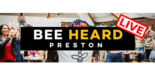 BEE HEARD LIVE PRESTON