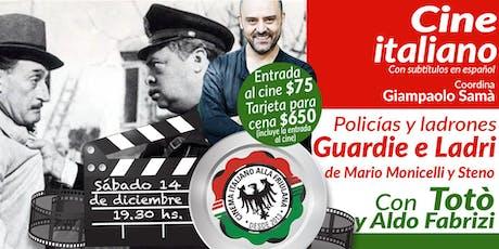 Cine italiano con cena - Policías y ladrones - Guardia e ladri con Totò entradas