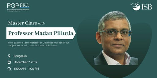 """PGPpro Masterclass on """"Influencing without Authority"""" by Professor Madan Pillutla, LBS - 7Dec2019"""