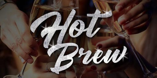 Hot Brew  ( Ladies Night at The Brewery )