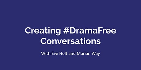 #DramaFree Workshops - reduce the drama and toxicity in your work & life tickets