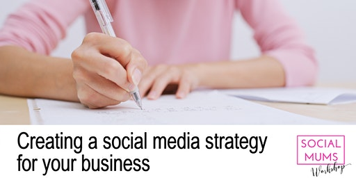 Creating a Social Media Strategy for your Business Workshop - Tunbridge Wells