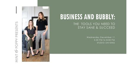 Business and Bubbly: The Tools You Need to Stay Sane and Succeed tickets