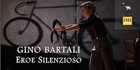 GINO BARTALI. Eroe silenzioso biglietti