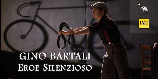 GINO BARTALI. Eroe silenzioso