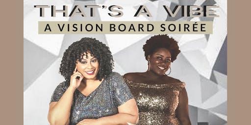 That's A Vibe 2020: A Vision Board Soirée