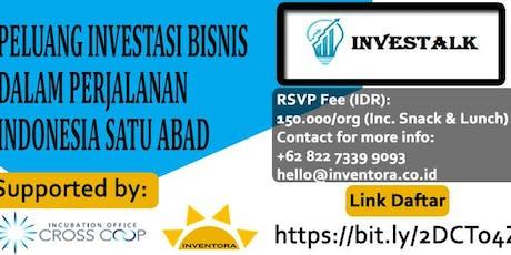 PELUANG INVESTASI BISNIS DALAM PERJALANAN INDONESIA SATU ABAD tickets