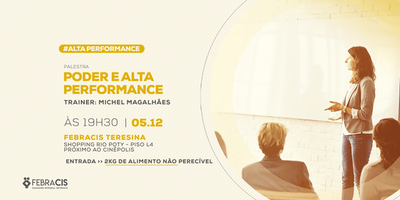 [TERESINA] Palestra Poder e Alta Performance