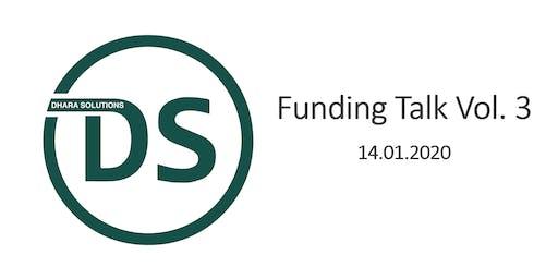 Funding Talk Vol. 3