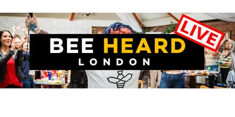 BEE HEARD LIVE LONDON tickets