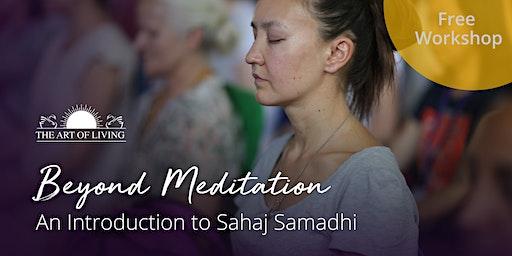 Beyond Meditation - An Introduction to Sahaj Samadhi in Atlanta