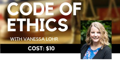 3 HR CE 'Code of Ethics' for Realtors with Vanessa Lohr - Cost: $10