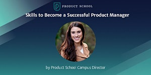 Skills to Become a Product Manager by Product School Ca...