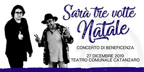 SARÀ TRE VOLTE NATALE - Tributo a Renato Zero e Lucio Dalla PER BENEFICENZA biglietti