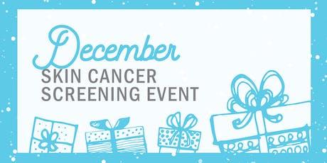 FREE Skin Cancer Screening (December) tickets